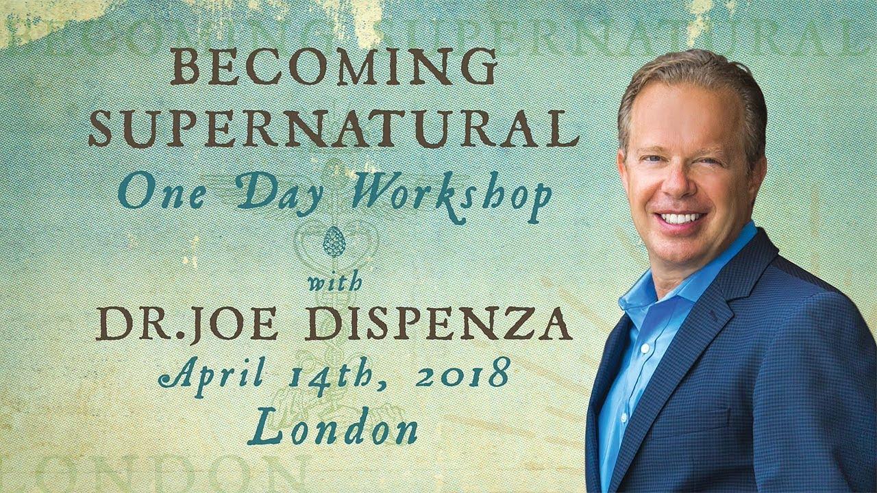 Becoming Supernatural with Dr Joe Dispenza - London, 14 April 2018