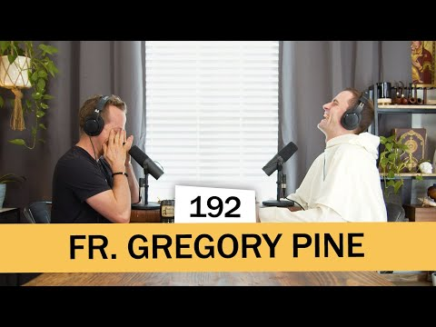Fr. Gregory Pine   Pints With Aquinas Ep.192