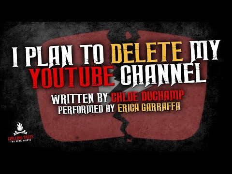 """I Plan To Delete My YouTube Channel"" Creepypasta 💀 Scary Stories of the Supernatural & Paranormal"