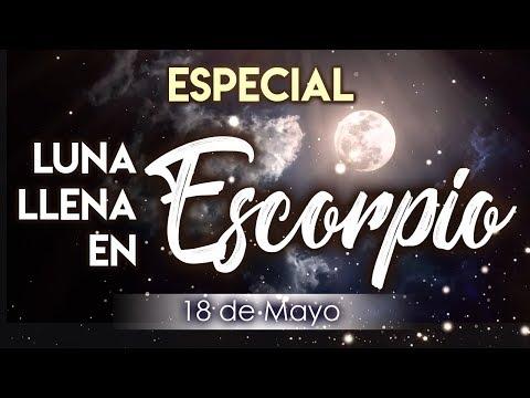 Especial Luna Llena en Escorpio-Tauro - 18 de Mayo
