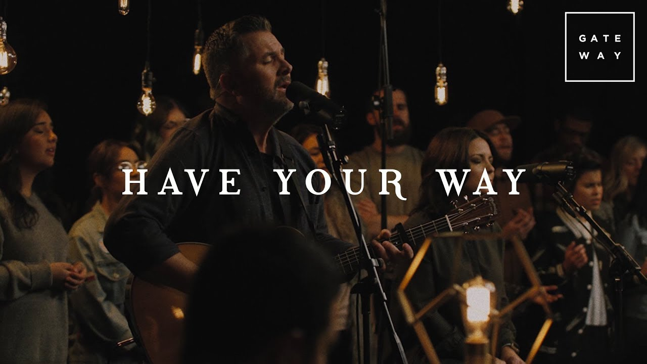 Have Your Way // GATEWAY // Acoustic Sessions Volume One