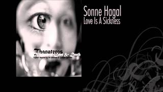 Sonne Hagal | Love Is A Sickness