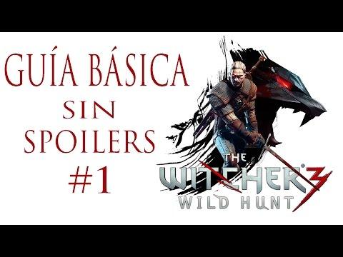 THE WITCHER 3 WILD HUNT GUÍA EN ESPAÑOL SIN SPOILERS - PRIMEROS PASOS