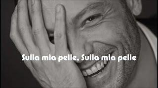 SULLA MIA PELLE-Tiziano Ferro-testo