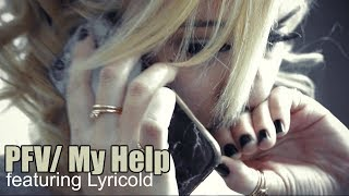 PFV - My Help (ft Lyricold) Official Video