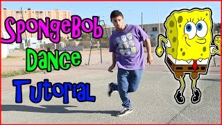 How To Hip-Hop Dance : SpongeBob Dance Tutorial