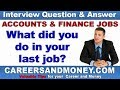 Accounting / Finance Interview Question and Answer – What did you do in your last job?