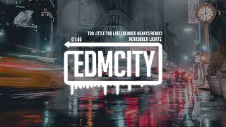November Lights - Too Little Too Late (Blinded Hearts Remix)