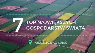 TOP 7 Największych gospodarstw rolnych świata