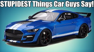 Stupidest Things Car Guys Say!