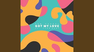Got My Love (feat. Lyon Hart)