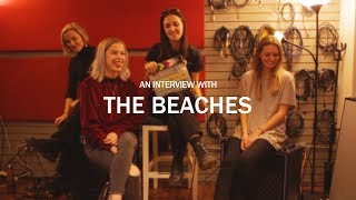 The Beaches Interview