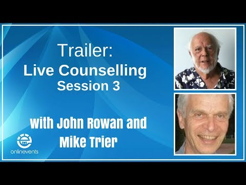 Trailer   Live Counselling Session 3 – John Rowan Counsels Mike Trier