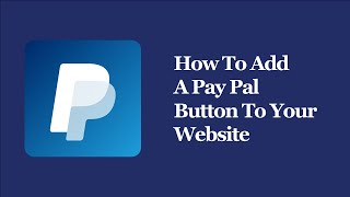 How To Add A Pay Pal Buy Button To Your Website