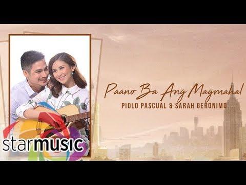 Piolo Pascual & Sarah Geronimo - Paano Ba Ang Magmahal (Audio) 🎵