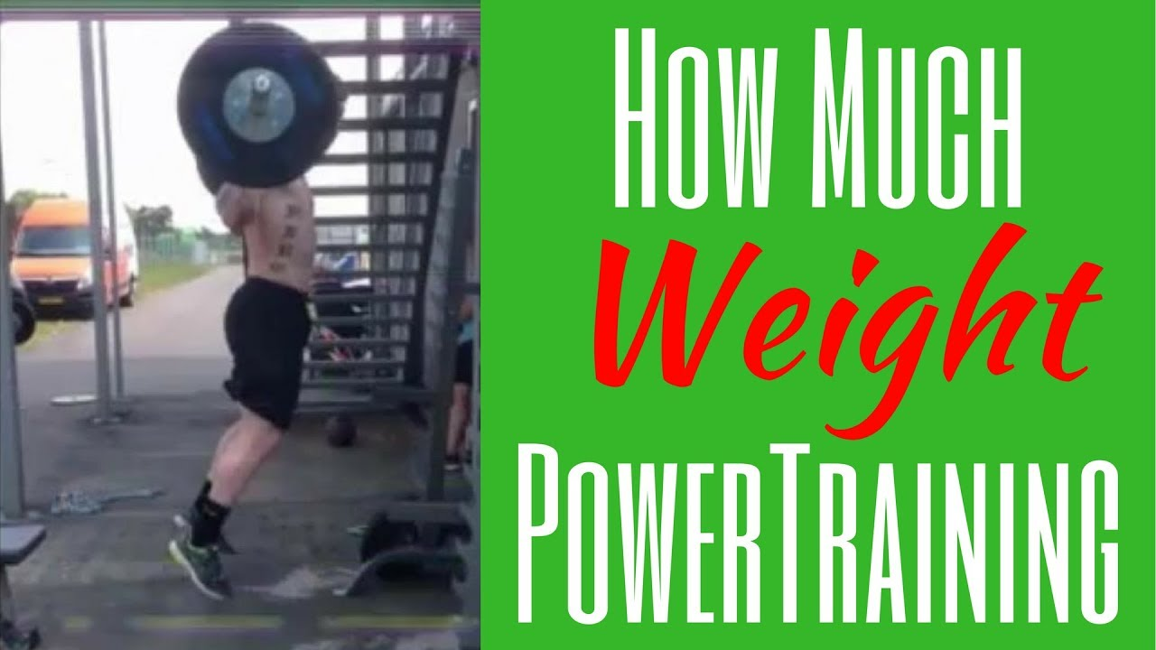 How much weight should you use for power training