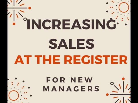 Store Manager Academy Week 3 Lesson 5 - Increasing Sales at the Register