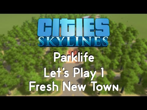 Cities: Skylines ParkLife 1 - Fresh New Town |