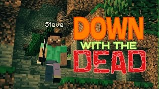 DOWN WITH THE DEAD: MINECRAFT SHORT FILM {MCPE 0.12.3}
