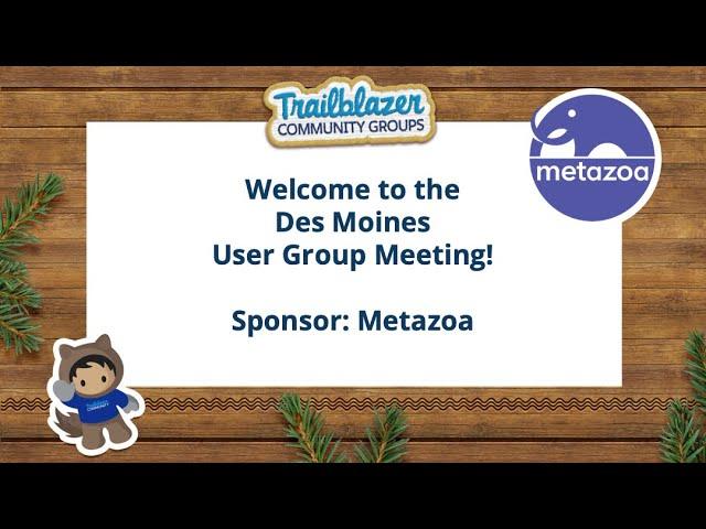 Des Moines, IA Salesforce User Group Meeting - Metazoa