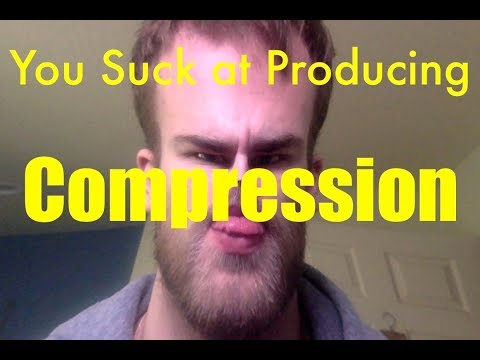 You Suck at Producing: Compression