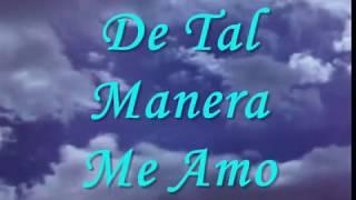 DE TAL MANERA ME AMO ترنيمة اسبانية مترجمة   هكذا أحبني