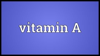 Vitamin A Meaning
