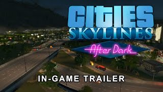 Cities: Skylines - After Dark - PAX Prime 2015 In-Game Trailer