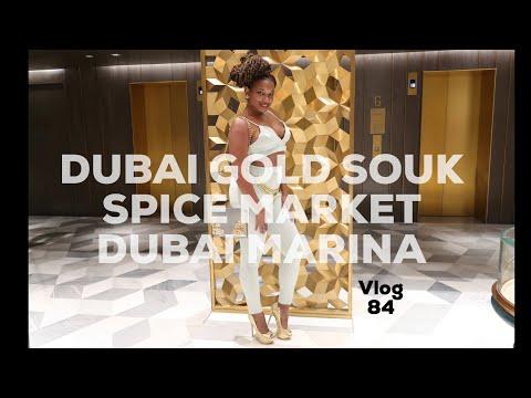 DUBAI GOLD SOUK   SPICE MARKET   MARINA