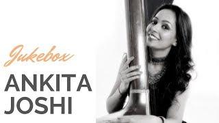 Ankita Joshi   Best of Ankita Joshi   Jukebox   Music of India