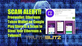 CRYPTO SCAM ALERT!! Freewallet Ethereum Wallet on Google Play Store Will Steal Your Tokens!!