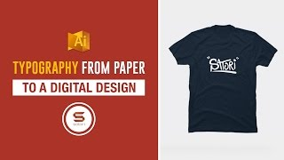 DIGITAL TYPOGRAPHY DESIGN FROM PAPER TO ILLUSTRATOR + T Shirts!! - Illustrator Typography Guide