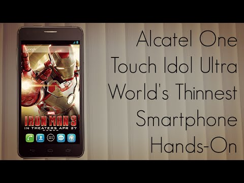 Alcatel One Touch Idol Ultra World's Thinnest Smartphone Hands-On - PhoneRadar