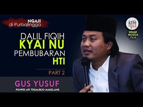 Gus Yusuf : Dalil Kyai NU Pembubaran HTI