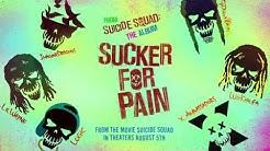Suicide Squad (Soundtrack) Sucker For Pain-Lil Wayne,Whiz Khalifa & Imagine Dragons ft X Ambassadors