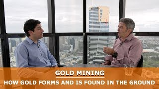 Gold mining: how gold forms and where it's found in the ground