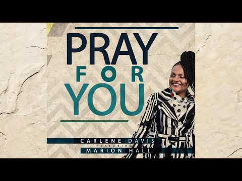 Carlene Davis - Pray for You [OFFICIAL AUDIO] feat. Marion Hall