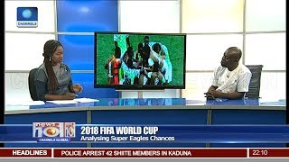 Analysing Super Eagles Chances In 2018 FIFA World Cup