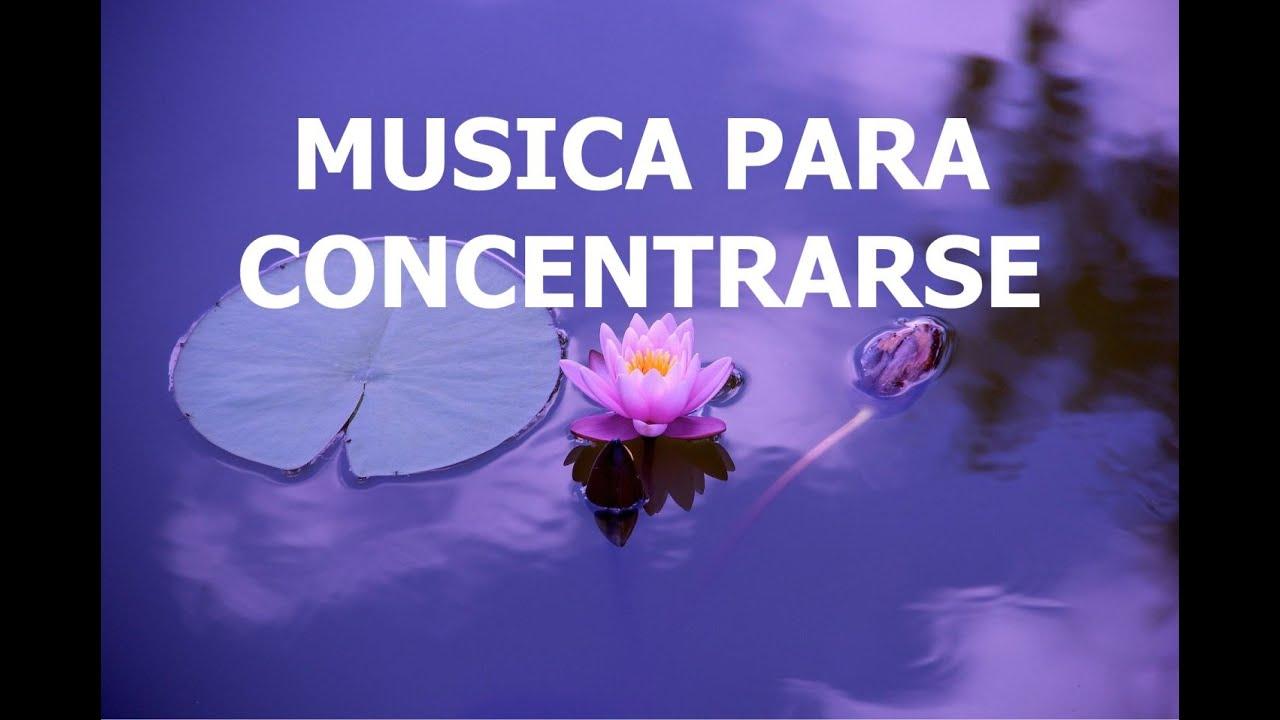 Musica Para Concentrarse Youtube