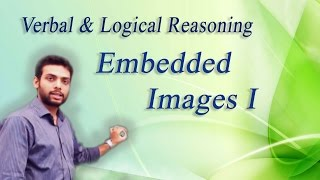 How to Solve Embedded Images Problems Non Verbal Reasoning-I : ( IBPS, GRE, GMAT, CAT,BANK PO)