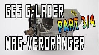 G65 Lader mit Prototyp-Magnesium-Verdränger Teil 3 | www.g65-lader.de