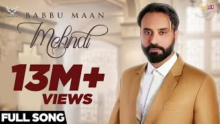 Babbu Maan Mehndi | Official Music | Latest Punjabi Songs 2018