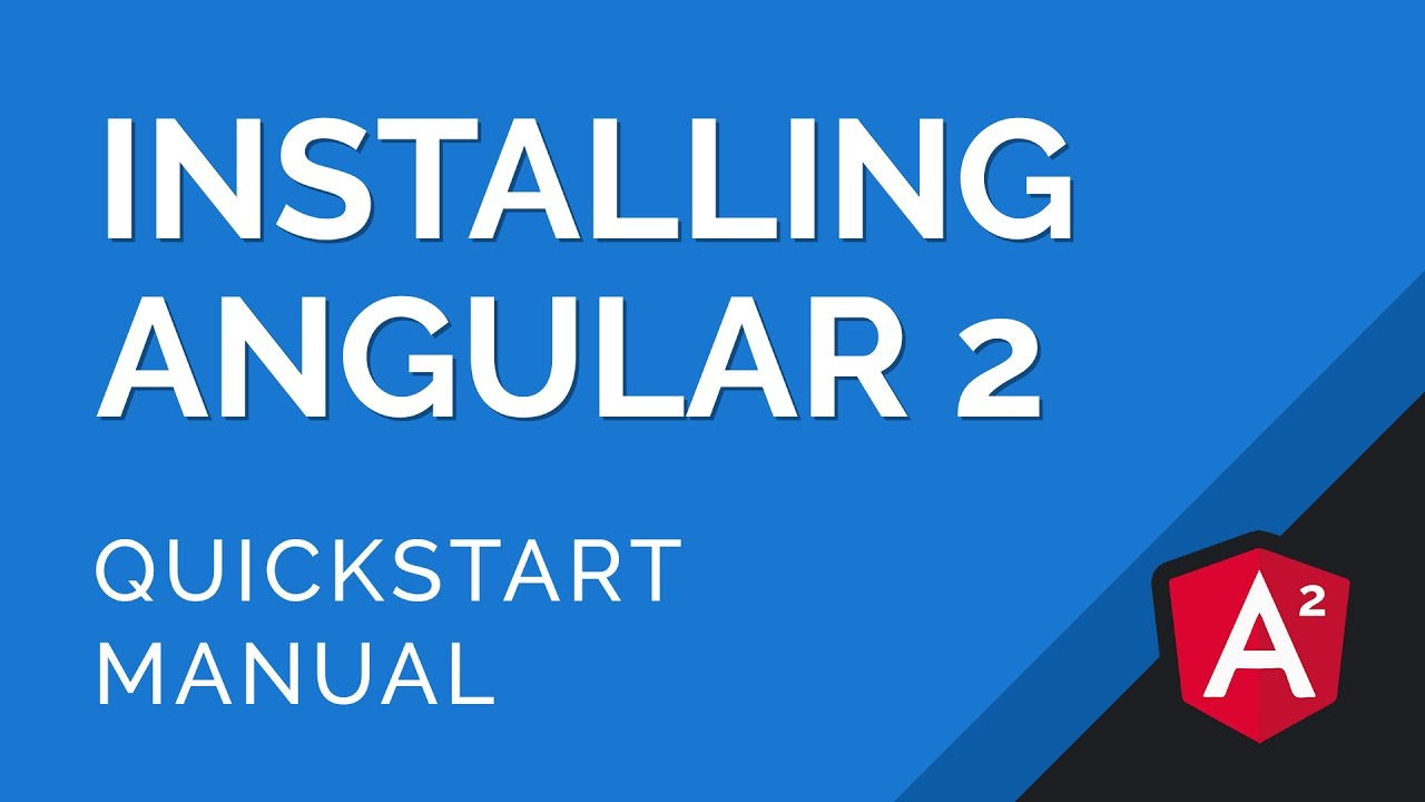 How to Install Angular 2 - The Manual Quickstart Method