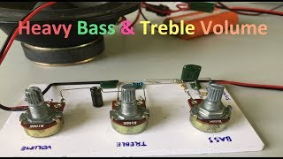 How to Make Heavy Bass & Treble Volume Controller