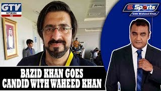 Bazid Khan goes candid with Waheed Khan |G Sports with Waheed Khan 17th September 2019