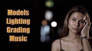 Models, Lighting, Grading & Music