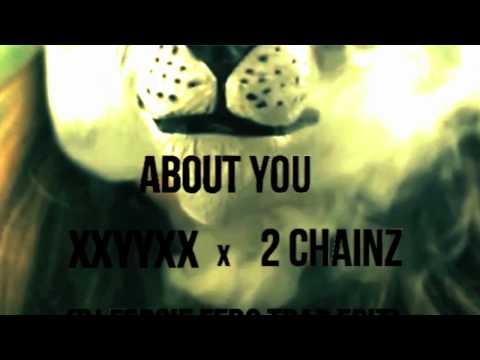 XXYYXX ft. 2 Chainz - About You (DJ Fergie Ferg Trap Edit)