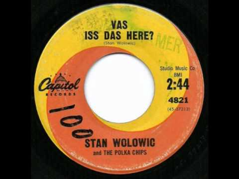 Vas Iss Das Here? Stan Wolowic & The Polka Chips