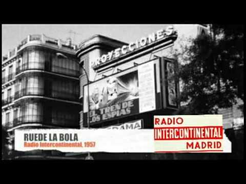 Sintonía programa RUEDE LA BOLA , Radio Intercontinental de Madrid (año 1957)