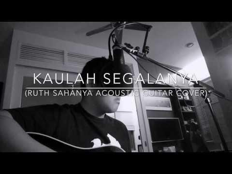 Kaulah Segalanya (Ruth Sahanaya Acoustic Guitar Cover) [For my parent's 29th anniversary]